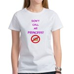 Don't call me princess! Women's T-Shirt