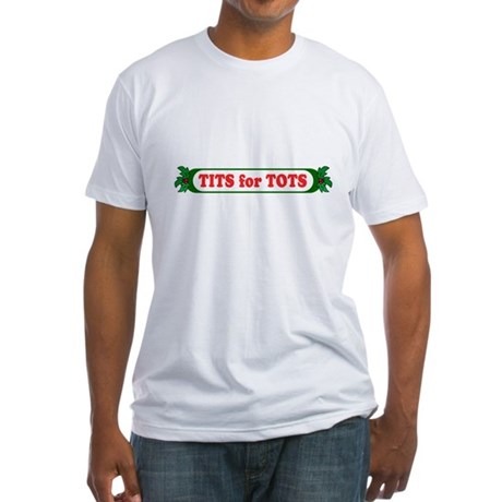 Tits for Tots Fitted T-Shirt