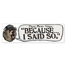 Papa Bear I Said So Bumper Bumper Sticker
