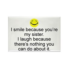 I Smile...Sister Rectangle Magnet
