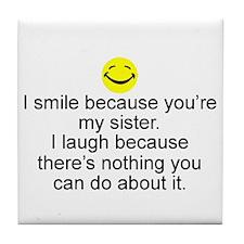 I Smile...Sister Tile Coaster