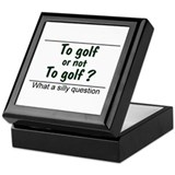 To Golf or Not Keepsake Box