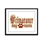 Weimaraner Mom Framed Panel Print