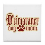 Weimaraner Mom Tile Coaster