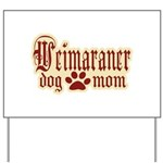 Weimaraner Mom Yard Sign