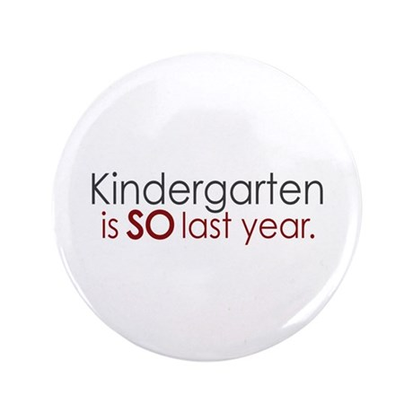 "Funny Kindergarten Grad 3.5"" Button"