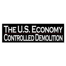 The U.S. Economy - Controlled Demolition