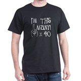 40th birthday middle finger salute Black T-Shirt