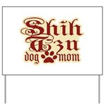 Shih Tzu Mom Yard Sign