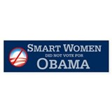 Smart women did not vote for Bumper Bumper Sticker