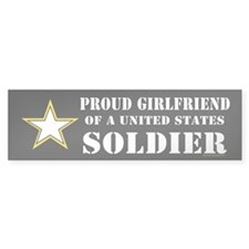 Proud Girlfriend of a U.S. Soldie Bumper Sticker