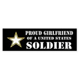 Proud Girlfriend of a U.S. Soldie Car Sticker