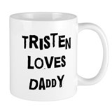 Tristen loves daddy Mug