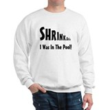 """Shrinkage"" Sweatshirt"