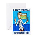 Doctor says DON'T WORRY Greeting Card