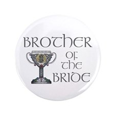 "Celtic Brother Bride 3.5"" Button"