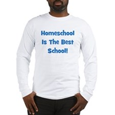 Homeschool Is The Best School Long Sleeve T-Shirt