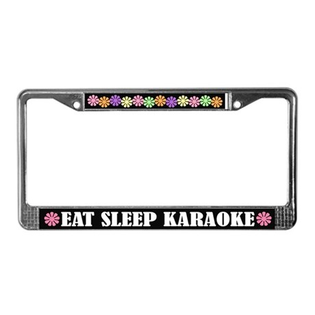 Eat Sleep Karaoke License Plate Frame