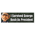 I Survived George Bush Bumper Sticker