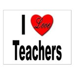 I Love Teachers Small Poster