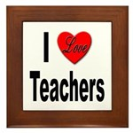 I Love Teachers Framed Tile
