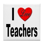 I Love Teachers Tile Coaster