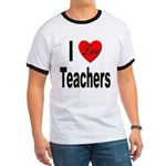 I Love Teachers (Front) Ringer T