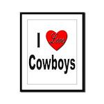 I Love Cowboys Framed Panel Print
