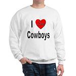 I Love Cowboys (Front) Sweatshirt