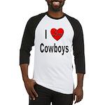 I Love Cowboys Baseball Jersey