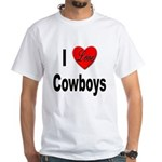 I Love Cowboys (Front) White T-Shirt