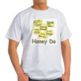 Honey Do - humor Ash Grey T-Shirt