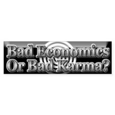 Bad Ecomonics or Bad Karma?