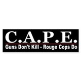 CAPE -Stop Rogue Cops Bumper Bumper Sticker