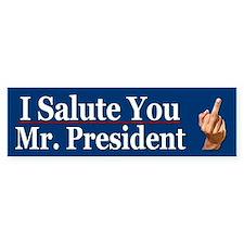 I salute you Mr President