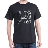 60th birthday middle finger T-Shirt