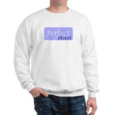 PERFECT DAD Sweatshirt
