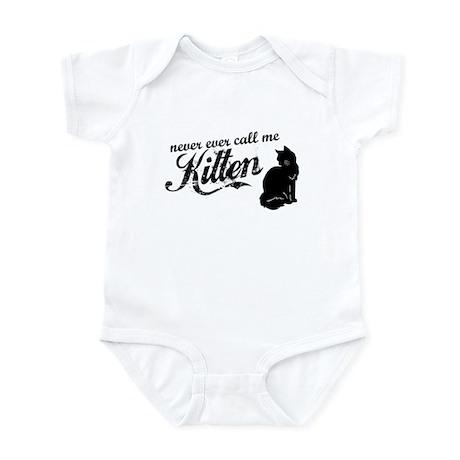"""""""Never Call Me Kitten"""" Infant Bodysuit"""