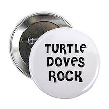 TURTLE DOVES ROCK Button