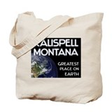 kalispell montana - greatest place on earth Tote B