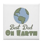 Best Dad On Earth Tile Coaster