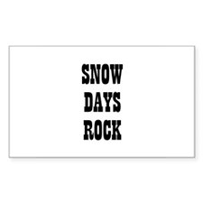 SNOW DAYS ROCK Rectangle Decal
