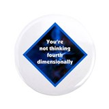 "4th Dimensionally 3.5"" Button"