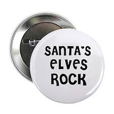 SANTA'S ELVES ROCK Button