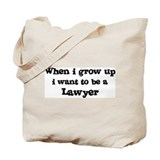 Be A Lawyer Tote Bag