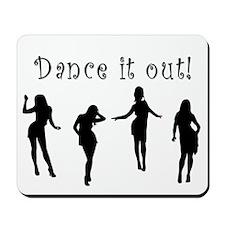 Dance It Out! Mousepad