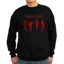Dance It Out! Sweatshirt