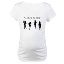 Dance It Out! Maternity T-Shirt