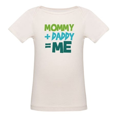 Mommy + Daddy = Me Organic Baby T-Shirt