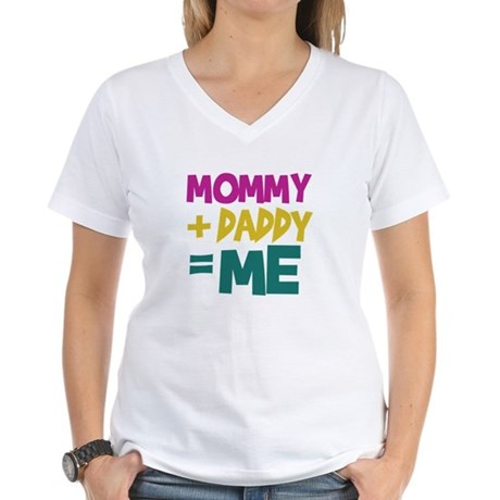Mommy + Daddy = Me Women's V-Neck T-Shirt